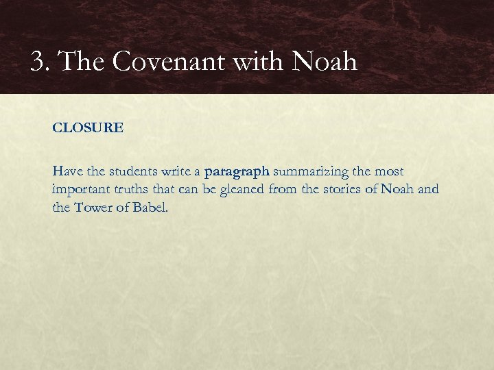 3. The Covenant with Noah CLOSURE Have the students write a paragraph summarizing the