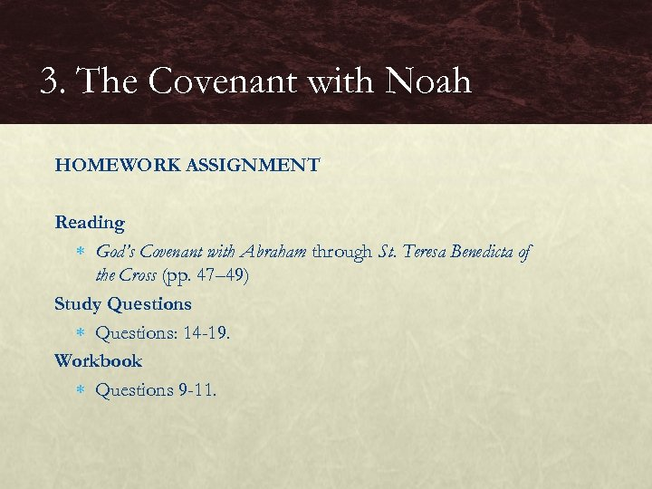 3. The Covenant with Noah HOMEWORK ASSIGNMENT Reading God's Covenant with Abraham through St.