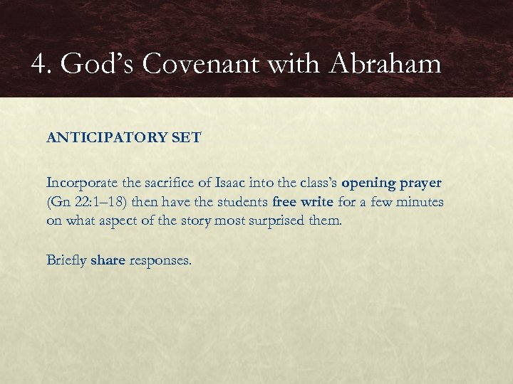 4. God's Covenant with Abraham ANTICIPATORY SET Incorporate the sacrifice of Isaac into the