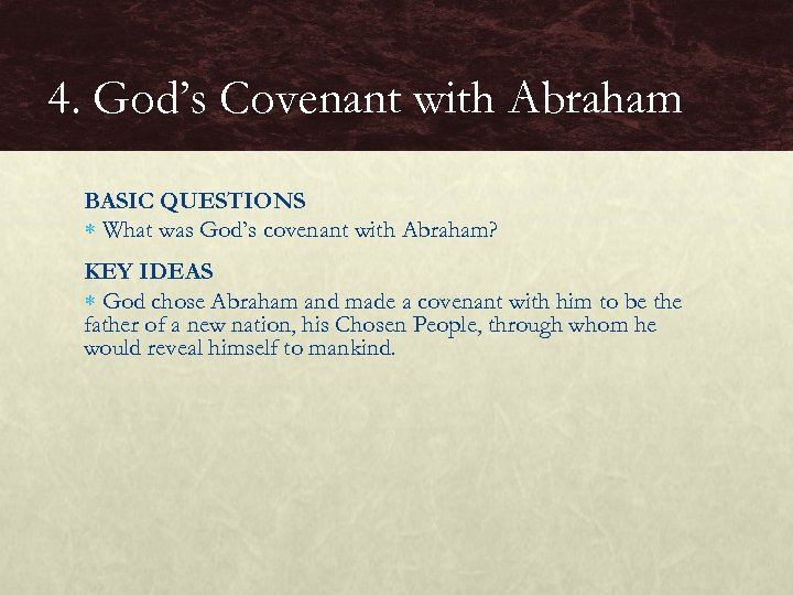 4. God's Covenant with Abraham BASIC QUESTIONS What was God's covenant with Abraham? KEY
