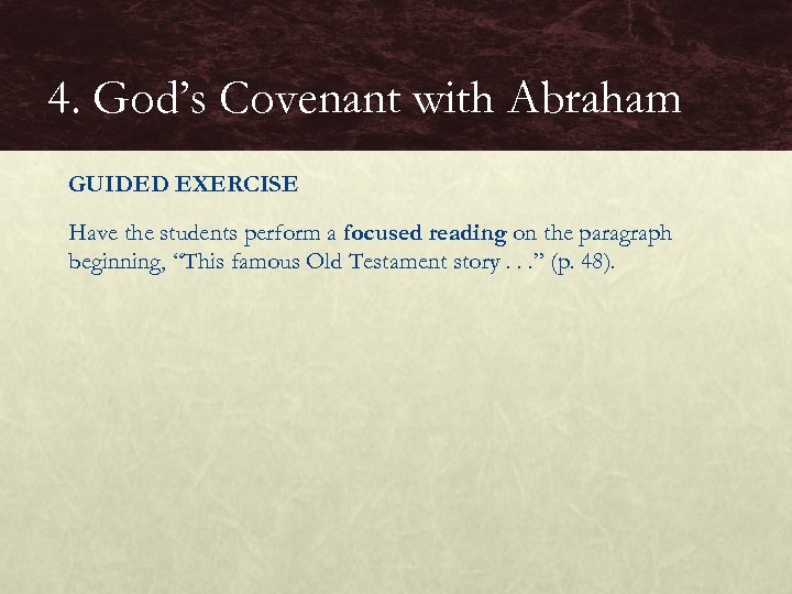4. God's Covenant with Abraham GUIDED EXERCISE Have the students perform a focused reading