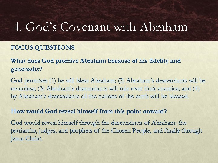 4. God's Covenant with Abraham FOCUS QUESTIONS What does God promise Abraham because of