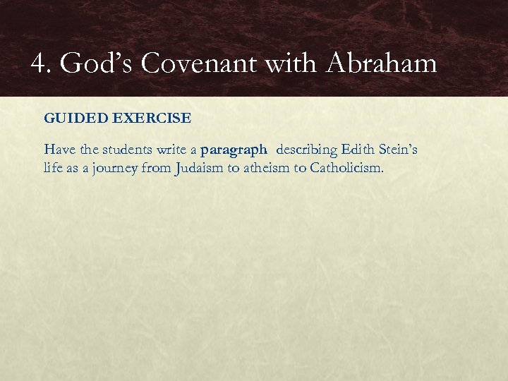 4. God's Covenant with Abraham GUIDED EXERCISE Have the students write a paragraph describing