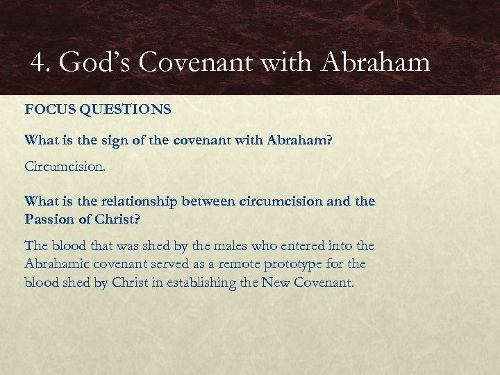 4. God's Covenant with Abraham FOCUS QUESTIONS What is the sign of the covenant