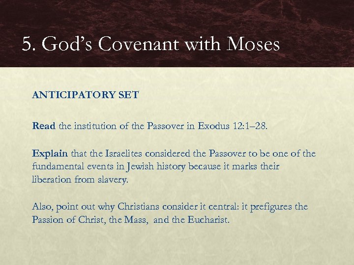 5. God's Covenant with Moses ANTICIPATORY SET Read the institution of the Passover in