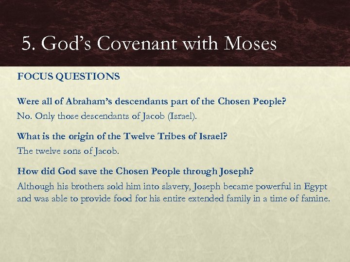 5. God's Covenant with Moses FOCUS QUESTIONS Were all of Abraham's descendants part of