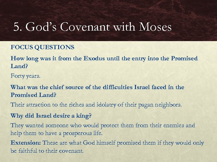 5. God's Covenant with Moses FOCUS QUESTIONS How long was it from the Exodus