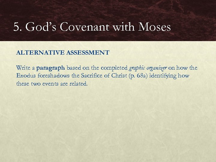 5. God's Covenant with Moses ALTERNATIVE ASSESSMENT Write a paragraph based on the completed