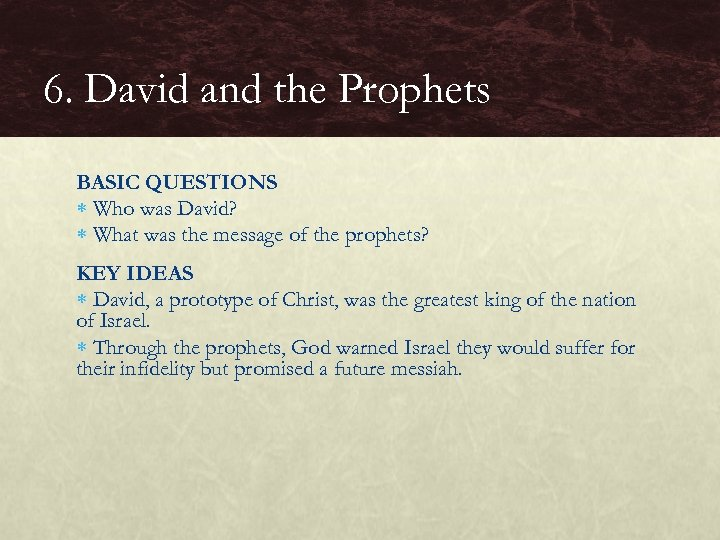 6. David and the Prophets BASIC QUESTIONS Who was David? What was the message
