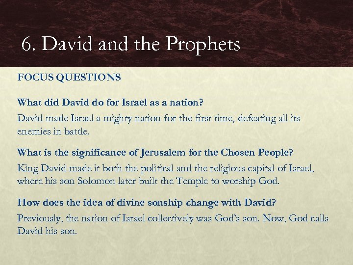 6. David and the Prophets FOCUS QUESTIONS What did David do for Israel as