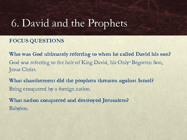 6. David and the Prophets FOCUS QUESTIONS Who was God ultimately referring to when