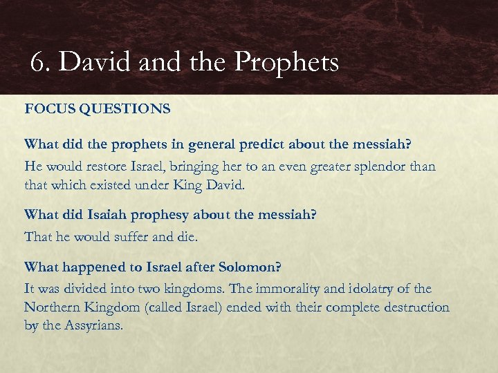 6. David and the Prophets FOCUS QUESTIONS What did the prophets in general predict