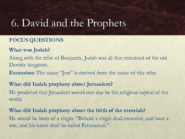 6. David and the Prophets FOCUS QUESTIONS What was Judah? Along with the tribe