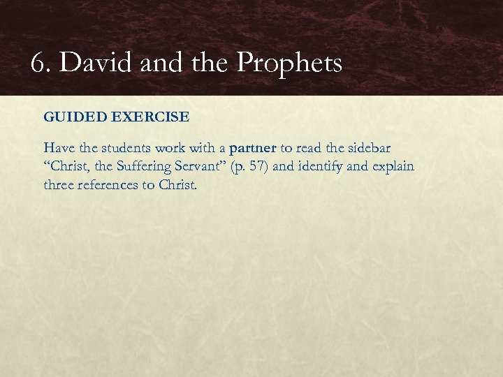 6. David and the Prophets GUIDED EXERCISE Have the students work with a partner