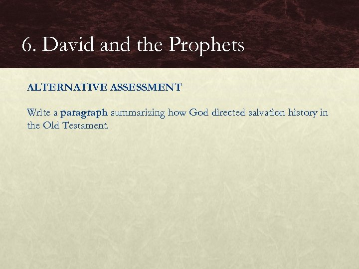 6. David and the Prophets ALTERNATIVE ASSESSMENT Write a paragraph summarizing how God directed