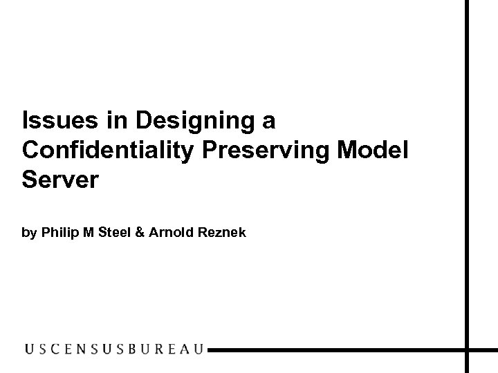 Issues in Designing a Confidentiality Preserving Model Server by Philip M Steel & Arnold