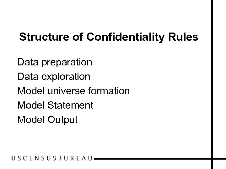 Structure of Confidentiality Rules Data preparation Data exploration Model universe formation Model Statement Model