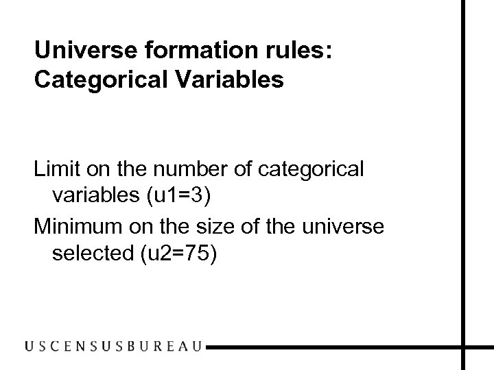 Universe formation rules: Categorical Variables Limit on the number of categorical variables (u 1=3)