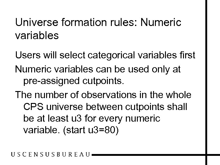 Universe formation rules: Numeric variables Users will select categorical variables first Numeric variables can