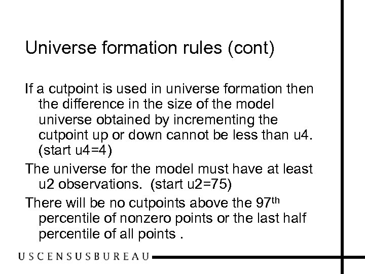 Universe formation rules (cont) If a cutpoint is used in universe formation the difference