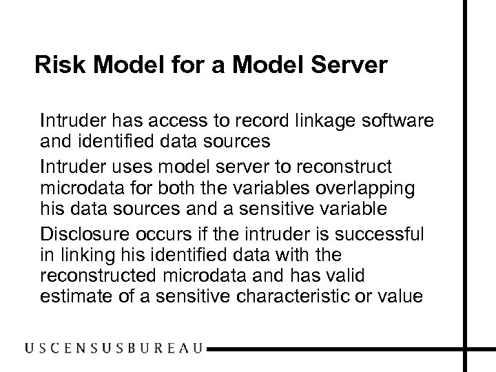 Risk Model for a Model Server • Intruder has access to record linkage software