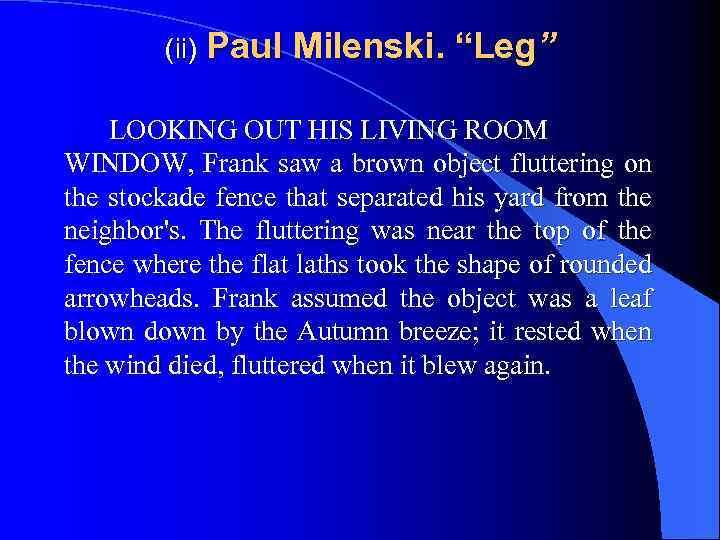 "(ii) Paul Milenski. ""Leg"" LOOKING OUT HIS LIVING ROOM WINDOW, Frank saw a brown"