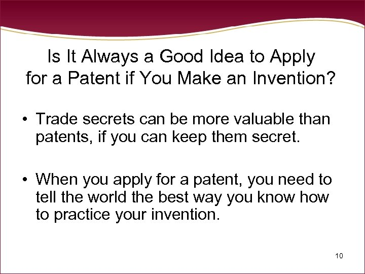 Is It Always a Good Idea to Apply for a Patent if You Make