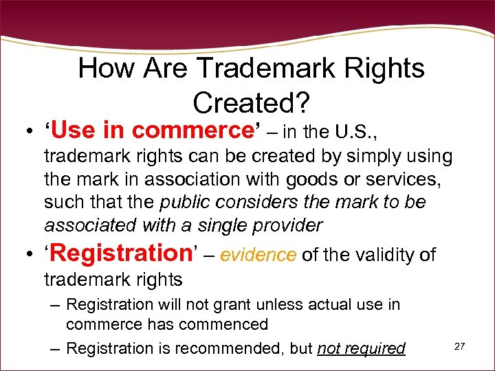 How Are Trademark Rights Created? • 'Use in commerce' – in the U. S.