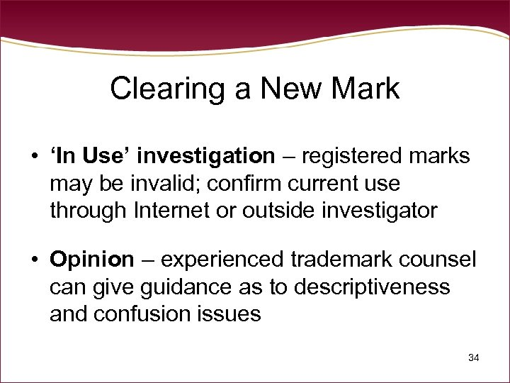 Clearing a New Mark • 'In Use' investigation – registered marks may be invalid;