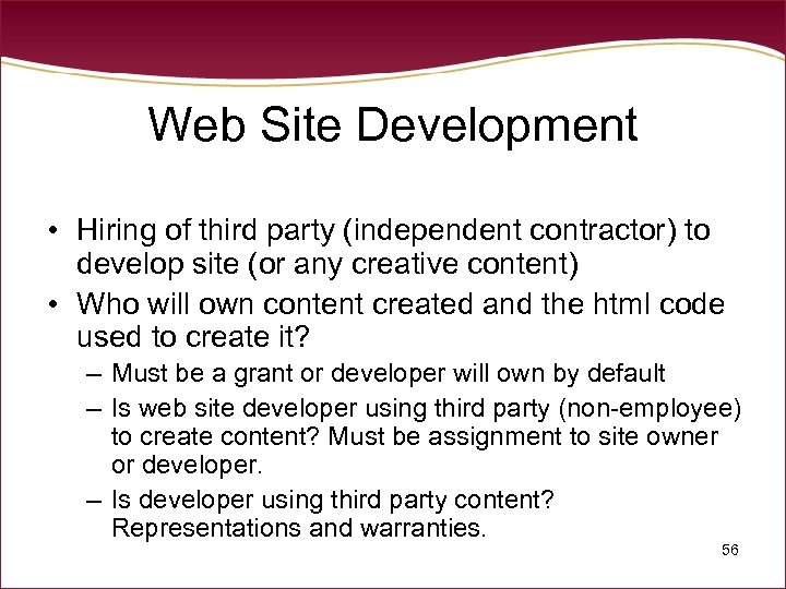 Web Site Development • Hiring of third party (independent contractor) to develop site (or