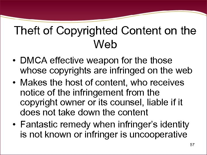 Theft of Copyrighted Content on the Web • DMCA effective weapon for the those