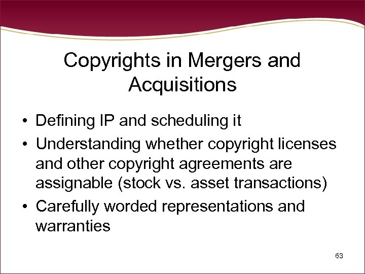 Copyrights in Mergers and Acquisitions • Defining IP and scheduling it • Understanding whether