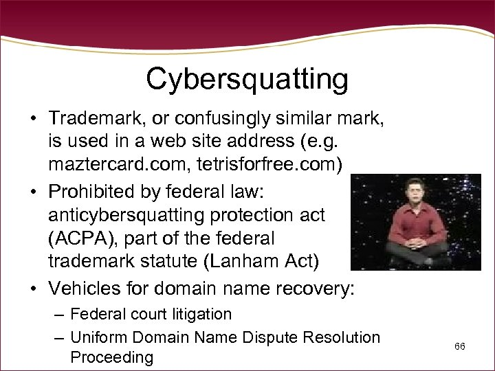 Cybersquatting • Trademark, or confusingly similar mark, is used in a web site address