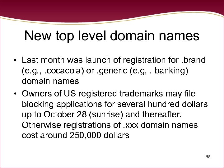 New top level domain names • Last month was launch of registration for. brand