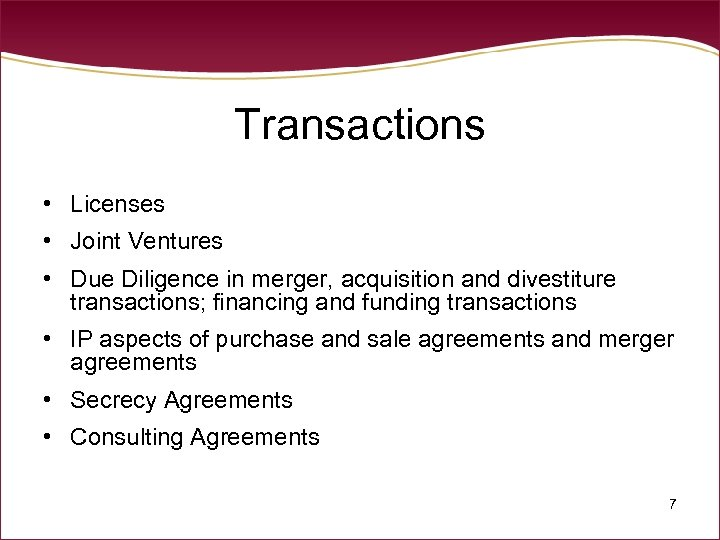 Transactions • Licenses • Joint Ventures • Due Diligence in merger, acquisition and divestiture