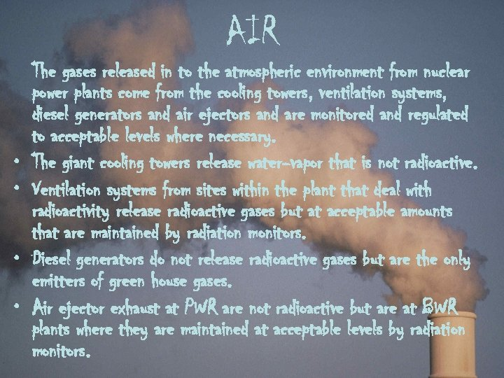 AIR • • The gases released in to the atmospheric environment from nuclear power