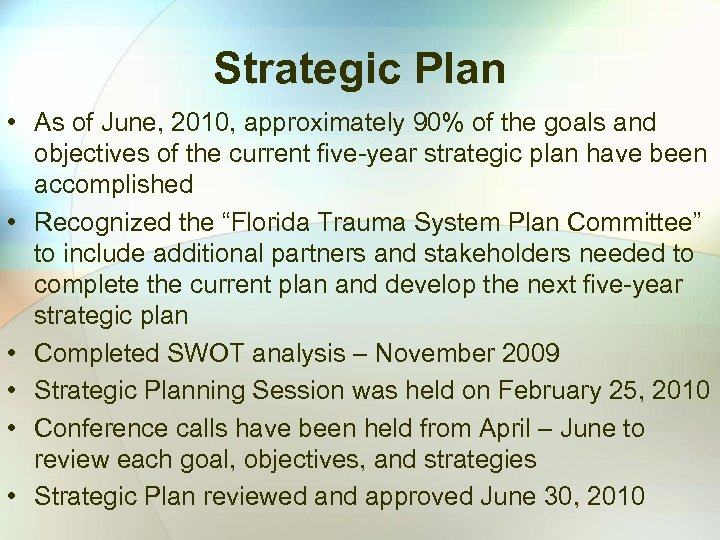 Strategic Plan • As of June, 2010, approximately 90% of the goals and objectives