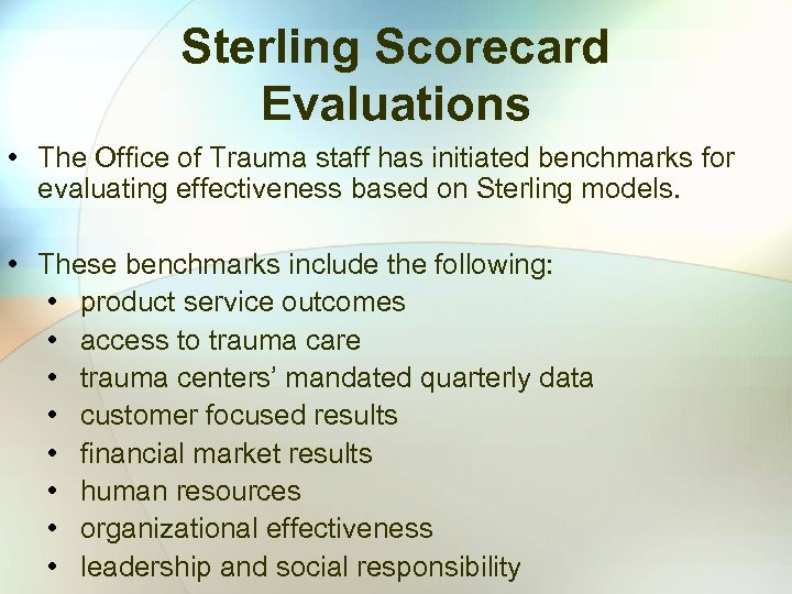 Sterling Scorecard Evaluations • The Office of Trauma staff has initiated benchmarks for evaluating