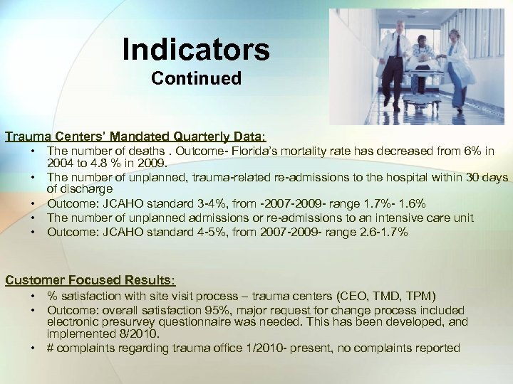 Indicators Continued Trauma Centers' Mandated Quarterly Data: • The number of deaths. Outcome- Florida's
