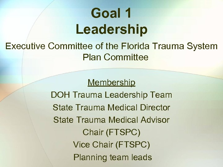 Goal 1 Leadership Executive Committee of the Florida Trauma System Plan Committee Membership DOH