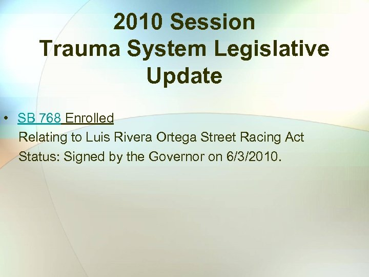 2010 Session Trauma System Legislative Update • SB 768 Enrolled Relating to Luis Rivera