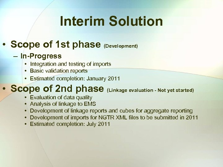 Interim Solution • Scope of 1 st phase (Development) – In-Progress • Integration and