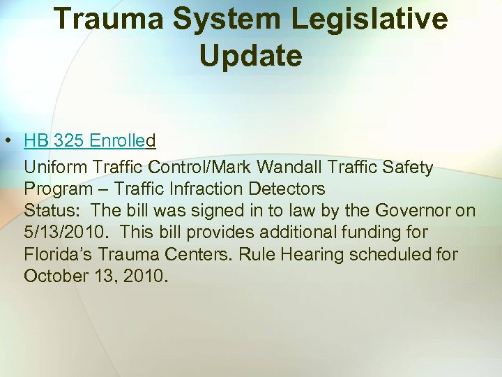 Trauma System Legislative Update • HB 325 Enrolled Uniform Traffic Control/Mark Wandall Traffic Safety
