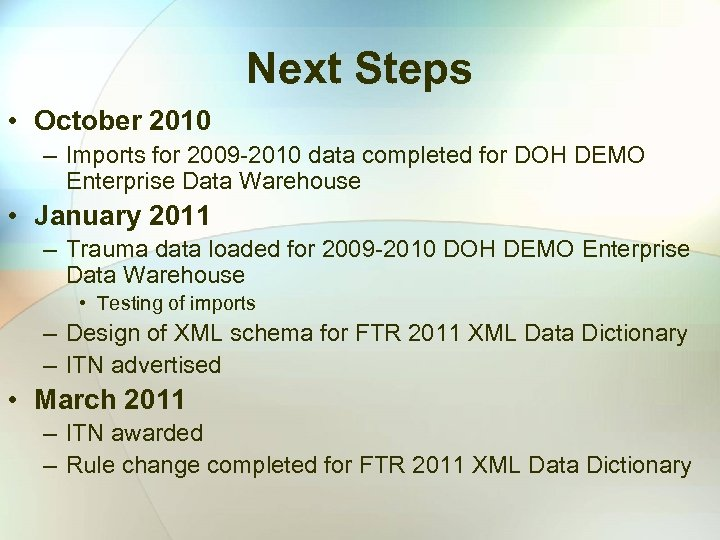 Next Steps • October 2010 – Imports for 2009 -2010 data completed for DOH