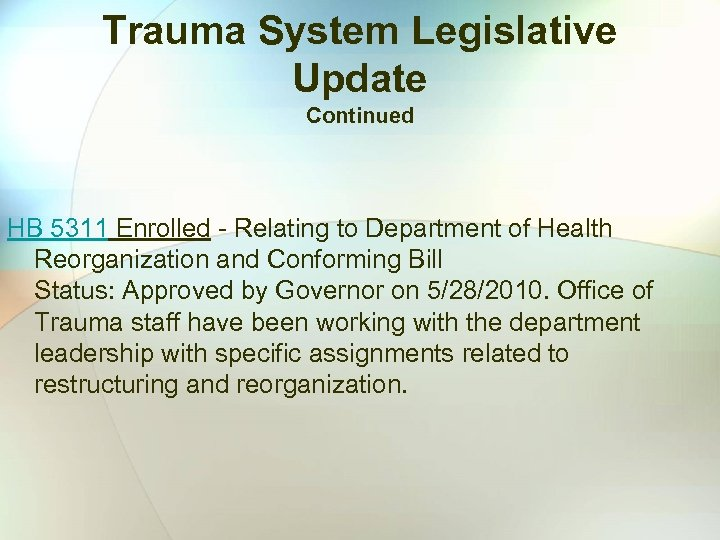 Trauma System Legislative Update Continued HB 5311 Enrolled - Relating to Department of Health