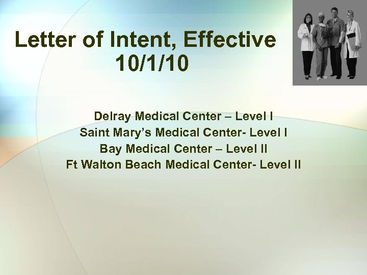 Letter of Intent, Effective 10/1/10 Delray Medical Center – Level I Saint Mary's Medical