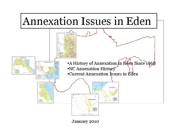 Annexation Issues in Eden • A History of Annexation in Eden Since 1968 •