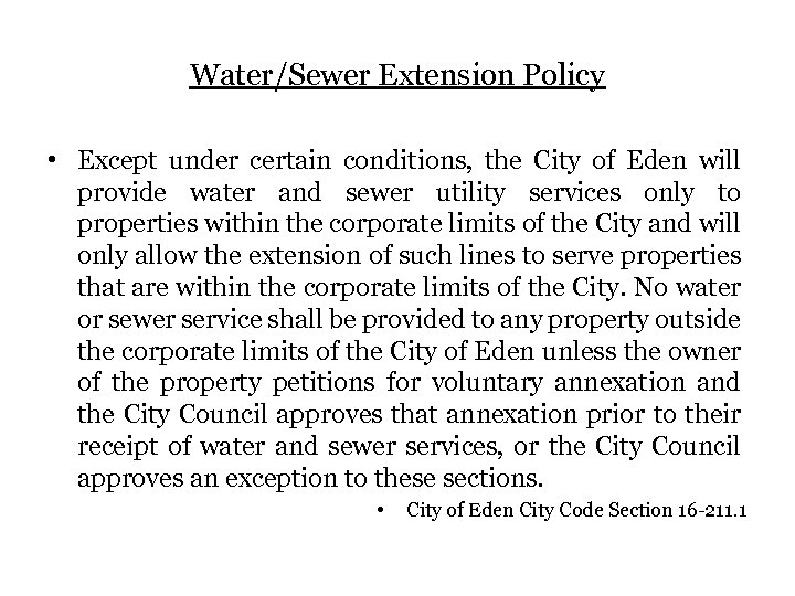 Water/Sewer Extension Policy • Except under certain conditions, the City of Eden will provide