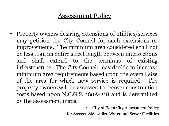 Assessment Policy • Property owners desiring extensions of utilities/services may petition the City Council