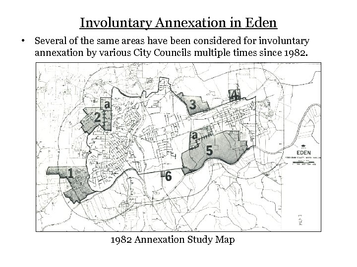 Involuntary Annexation in Eden • Several of the same areas have been considered for